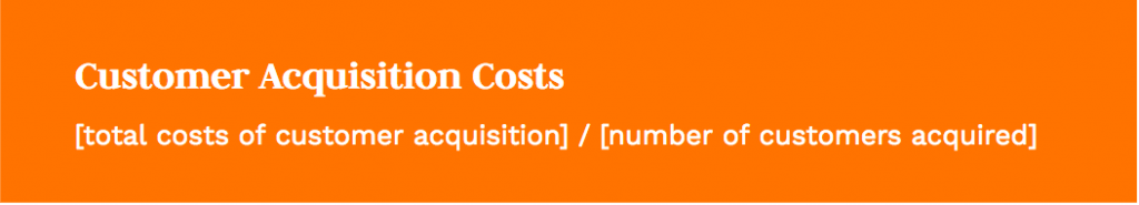 Formula: [total costs of customer acquisition] / [number of customers acquired]
