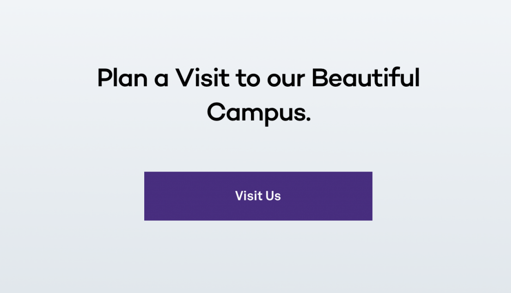 Plan a Visit to our Beautiful Campus. headline with Visit Us CTA button