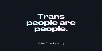 A graphic that says 'Trans people are people.'