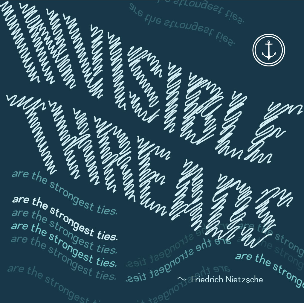 "Typography graphic with squiggly lines that reads ""Invisible threads are the strongest ties - Friedrich Nietzsche"""